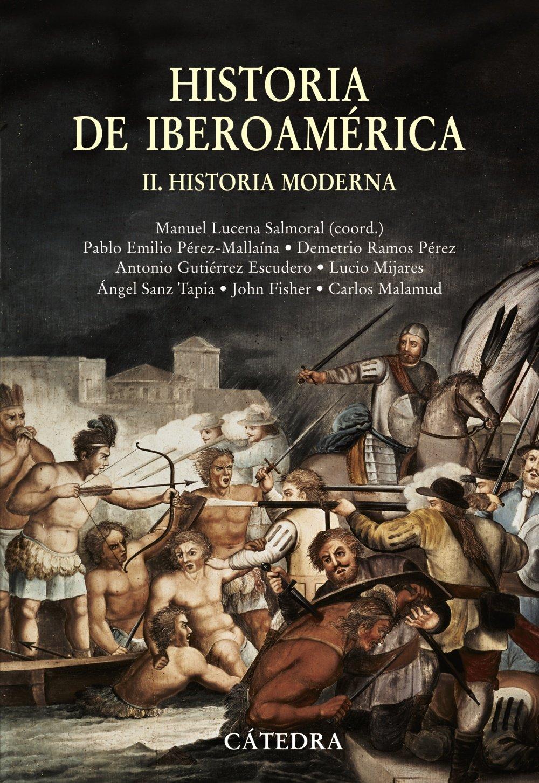 Historia de Iberoamérica, II: Historia Moderna Historia Serie ...