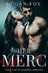 Her Merc: A cartel dark romance (Their Lady of Shadows Book 1) Kindle Edition