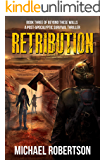 Retribution: Book three of Beyond These Walls - A Post-Apocalyptic Survival Thriller
