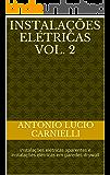 Instalações Elétricas Vol. 2: Instalações elétricas aparentes e instalações elétricas em paredes drywall