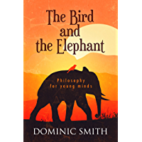 The Bird and the Elephant: Philosophy for Young Minds