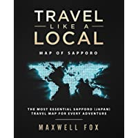 Travel Like a Local - Map of Sapporo: The Most Essential Sapporo (Japan) Travel Map for Every Adventure