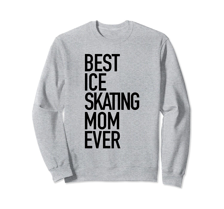 Best Ice Skating Mom Ever - Family Slogan Sweatshirt-alottee gift