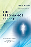 The Resonance Effect: How Frequency Specific Microcurrent Is Changing Medicine (English Edition)