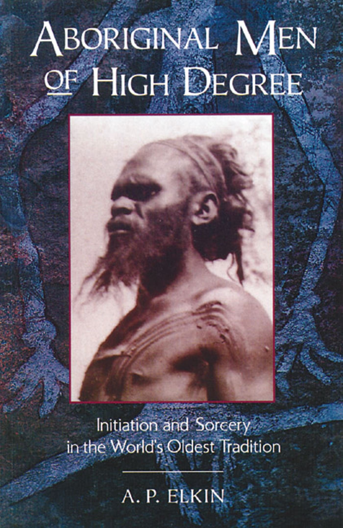 Aboriginal Men of High Degree: Initiation and Sorcery in the