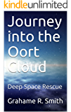 Journey into the Oort Cloud: Deep Space Rescue (Seriously intergalactic Book 2)