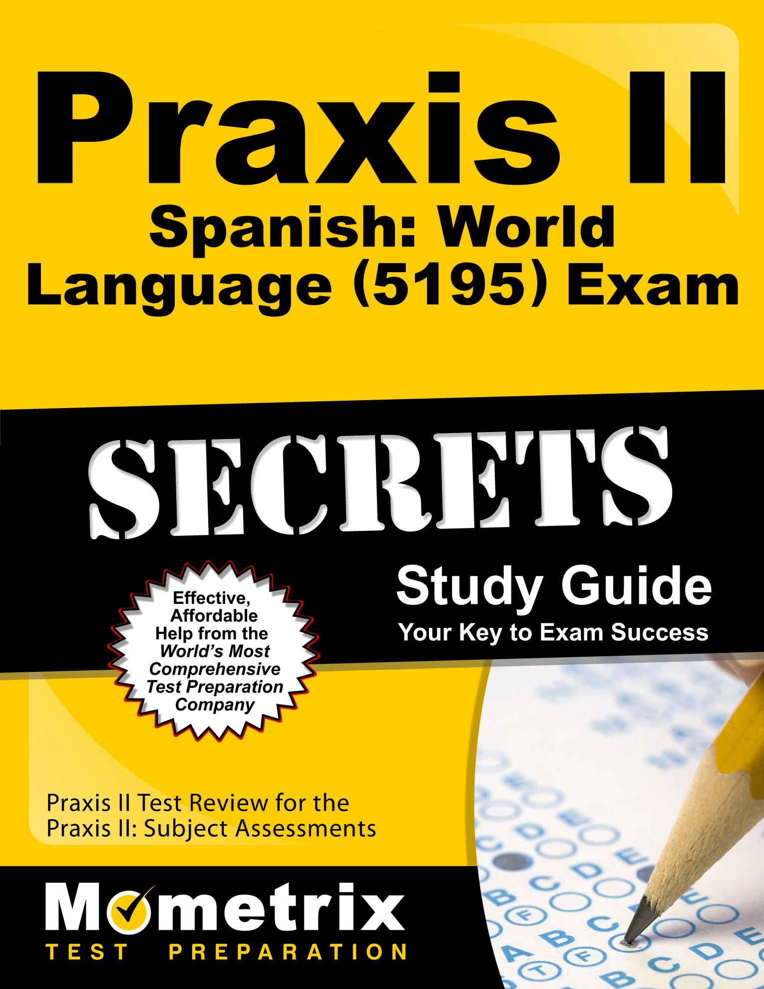 Praxis II Spanish: World Language (5195) Exam Secrets Study Guide: Praxis II Test Review for the Praxis II: Subject Assessments (English and Spanish Edition) by Mometrix Media LLC