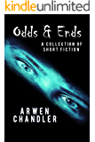 Odds & Ends: A Collection of Short Fiction