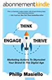Think – Engage - Thrive: Marketing Actions To Skyrocket Your Brand In The Digital Age (English Edition)