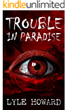 Trouble in Paradise: A Thrilling Supernatural Mystery