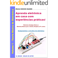 Aprenda eletrônica em casa com experiências práticas!: Eletrônica Analógica Básica e Eletrônica Básica para o Arduino, Raspberry Pi e outros - Componentes e circuitos de eletrônica