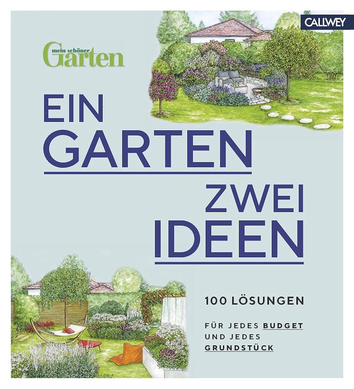 Ein Garten Zwei Ideen 100 Losungen Fur Jedes Budget Und Jedes
