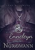 Enneleyn und der Nordmann: Historischer Liebesroman (German Edition)