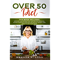 OVER 50 DIET: This book includes: Keto Diet and Intermittent Fasting for People 50+. An Easy Guide with Recipes for Healthy Weight Loss, Burn Fat and Slow Aging (English Edition)