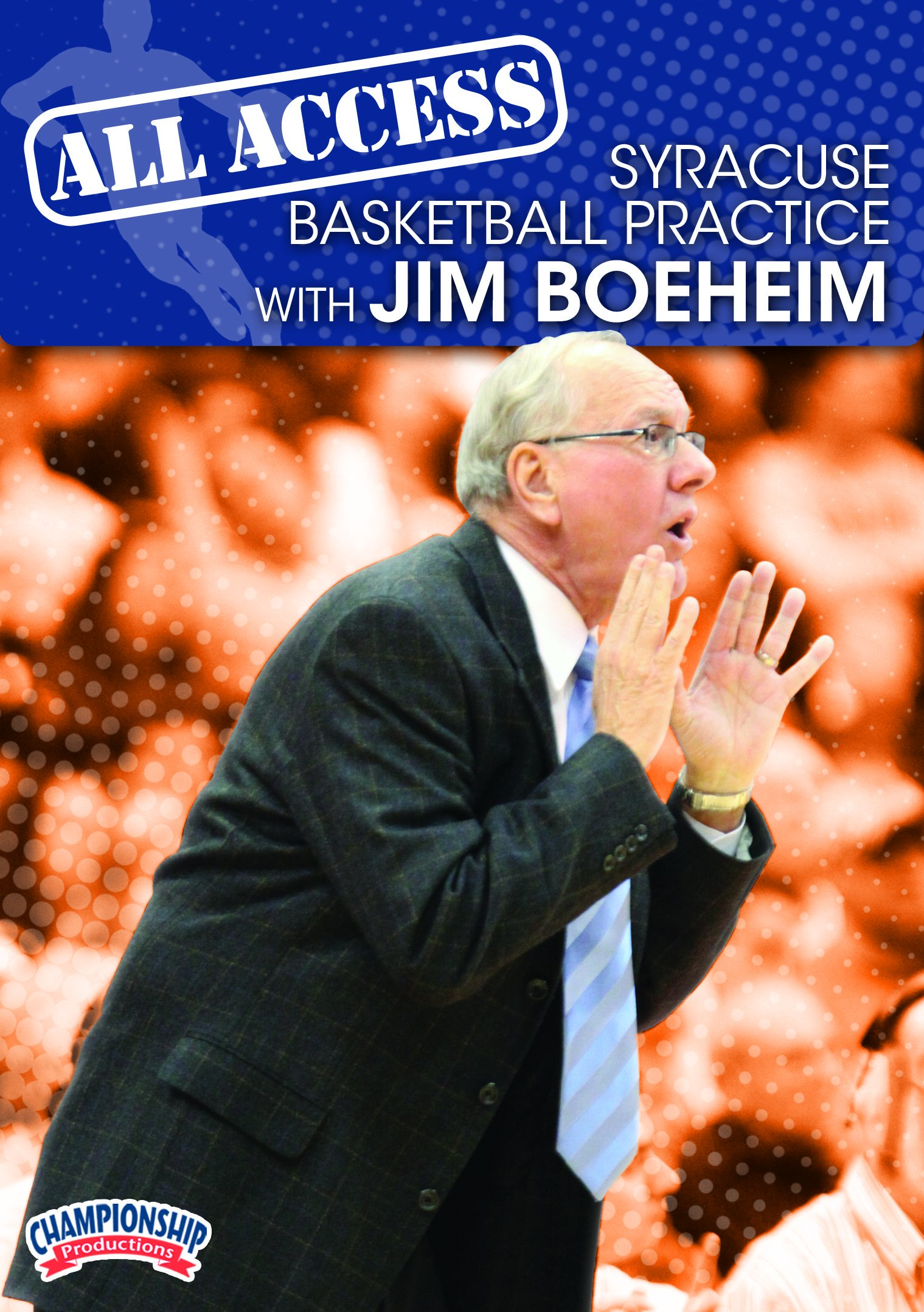 Championship Productions Jim Boeheim: All Access Syracuse Basketball Practice DVD by Championship Productions