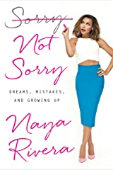 Sorry Not Sorry: Dreams, Mistakes, and Growing Up Hardcover