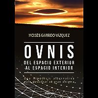 Ovnis, del espacio exterior al espacio interior (Misterios nº 7)