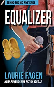 Equalizer: A Lisa Powers Crime Fiction Novella (Behind the Mic Mysteries Book 0)
