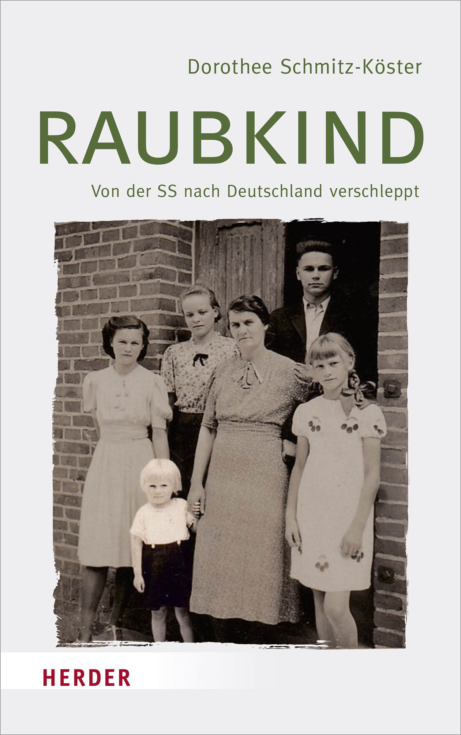 Raubkind: Von der SS nach Deutschland verschleppt