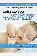 Guía práctica para tener bebés tranquilos y felices (Spanish Edition) Kindle Edition