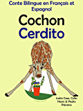 Conte Bilingue en Français et Espagnol: Cochon — Cerdito (Apprendre l'espagnol t. 1)