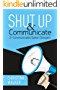Shut Up & Communicate with Christina Walker: 21 Communication Game-Changers