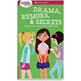A Smart Girl's Guide: Drama, Rumors & Secrets: Staying True to Yourself in Changing Times (Smart Girl's Guide To...)