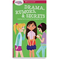 Smart Girl's Guide: Drama, Rumors Secrets: Staying True to Yourself in Changing Times