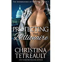 Protecting The Billionaire (The Sherbrookes of Newport Book 7) (English Edition)