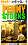 Penny Stocks: Jumpstart Your Road to Riches!- Maximize Your Profits With Penny Stock Trading (Penny Stocks, Investing)