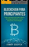 Blockchain Para Principiantes: Tudo o que Precisa de Saber Sobre a Tecnologia Blockchain, e Como está a Criar uma Revolução (Blockchain Blueprint em Português/Portuguese Edition)