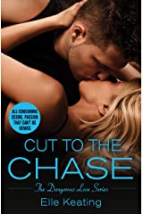 Cut to the Chase (Dangerous Love Book 2) Kindle Edition