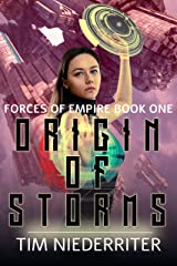Origin of Storms (Forces of Empire Book 1) Kindle Edition