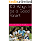 101 Ways to be a Good Parent