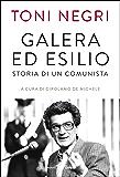 Galera ed esilio: Storia di un comunista