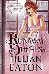 Runaway Duchess (London Ladies Book 1) Kindle Edition