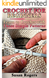 Crochet For Beginners: Learn to Crochet with These Simple Patterns: (Crochet Patterns, How to Crochet)