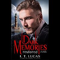 Dark Memories Restored (The Children Of The Gods Paranormal Romance Book 55)