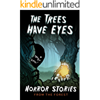 The Trees Have Eyes: Horror Stories From The Forest (English Edition)