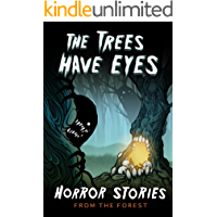 The Trees Have Eyes: Horror Stories From The Forest