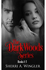 The Dark Woods Series: Books 1-3 Kindle Edition