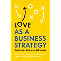 Love as a Business Strategy: Resilience, Belonging & Success (English Edition)