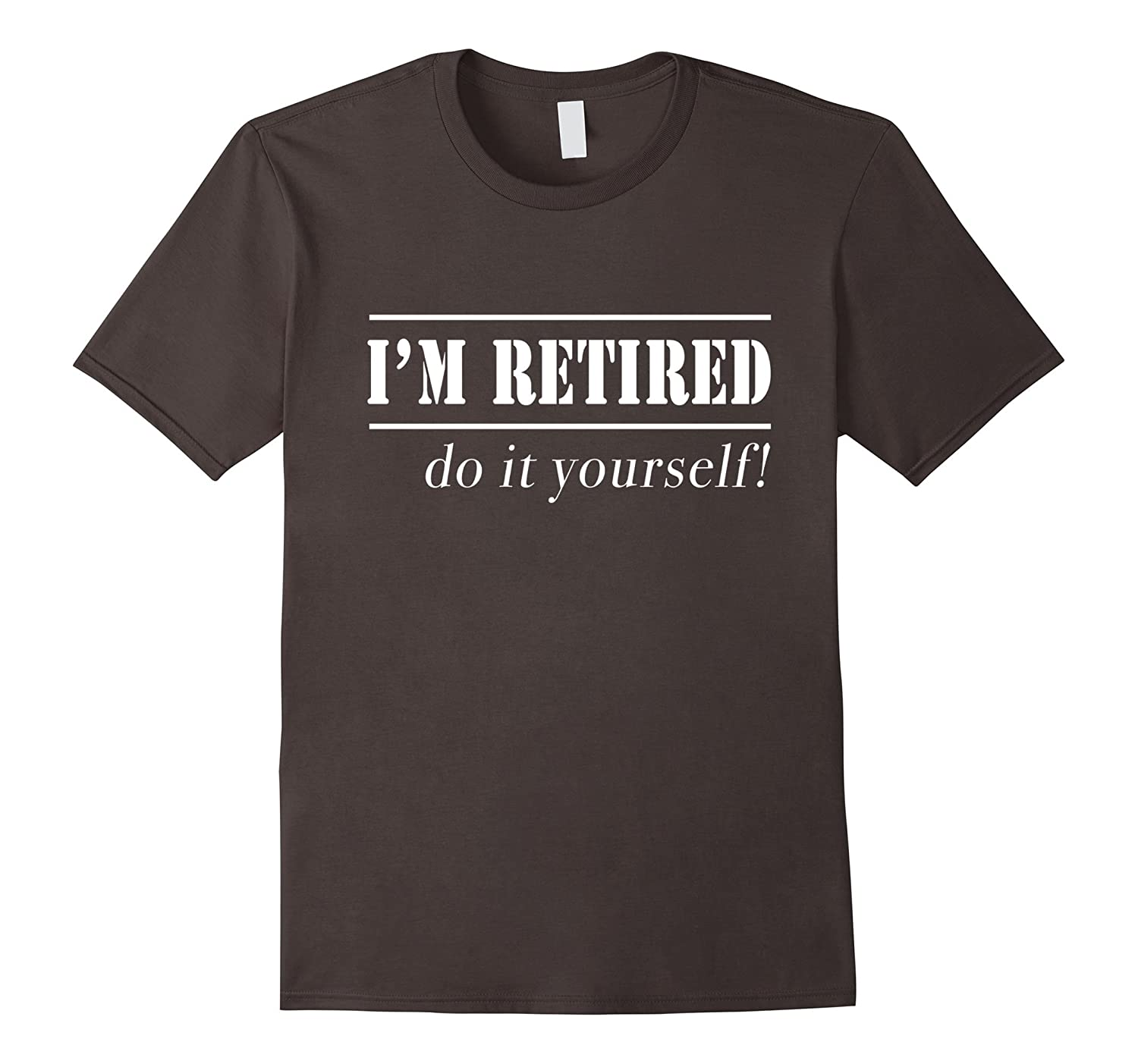 Im retired do it yourself t shirt rt rateeshirt im retired do it yourself t shirt rt solutioingenieria Gallery