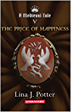 The Price of Happiness: A Strong Woman in the Middle Ages (A Medieval Tale Book 5)