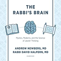 The Rabbi's Brain: Mystics, Moderns, and the Science of Jewish Thinking