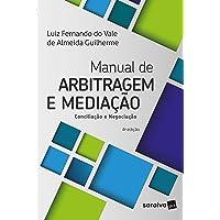 Manual de arbitragem e mediação - 4ª edição de 2018: Conciliação e negociação