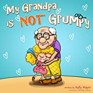My Grandpa is NOT Grumpy!: Funny Rhyming Picture Book for Beginner Readers (ages 2-8) (Funny Grandparents Series- (Beginner