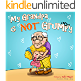 Children's Book:My Grandpa is NOT Grumpy!: Funny Rhyming Picture Book for Beginner Readers (ages 2-8) (Funny Grandparents Series- (Beginner and Early Readers) 1)