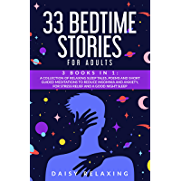 33 Bedtime Stories for Adults: 3 BOOKS in 1: A Collection of Relaxing Sleep Tales, Poems and Short Guided Meditations to…
