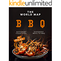 The World Map BBQ: Different Countries, Different Ways to BBQ